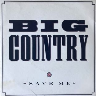 "Big Country - Save Me  (7"") (EX/VG-)"